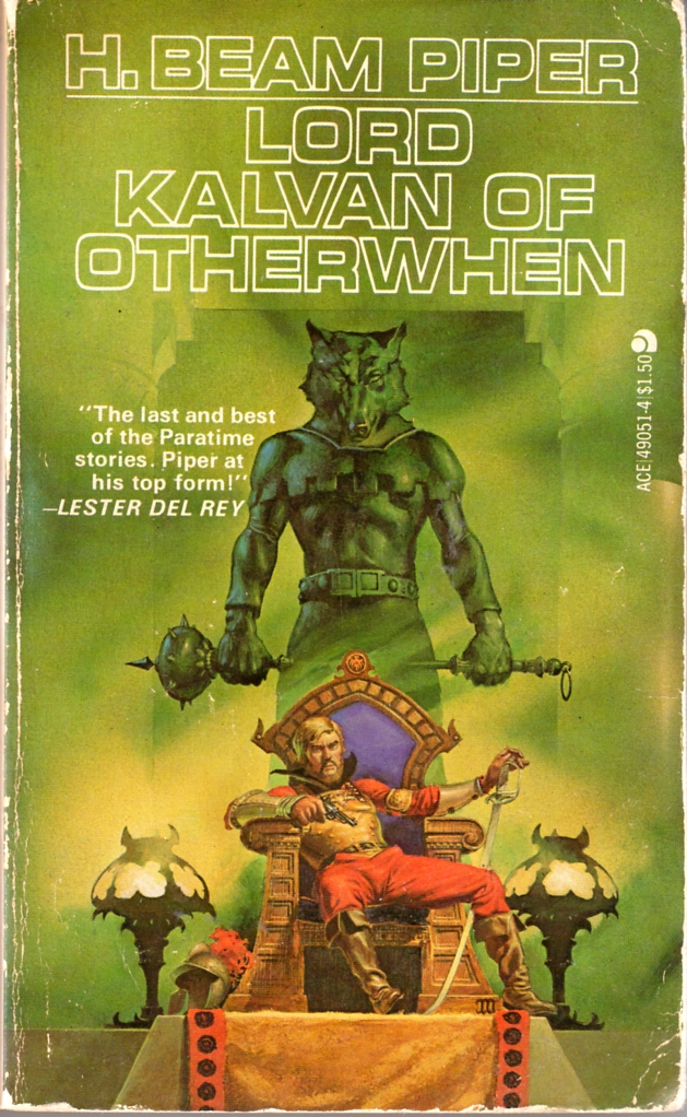 Lord Kalvan of Otherwhen by H. Beam Piper, Ace edition cover illustration by Michael Whelan